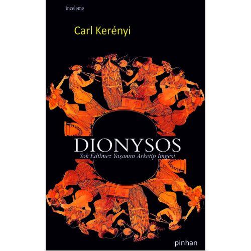 Dionysos: Yok Edilmez Yaşamın Arketip İmgesi