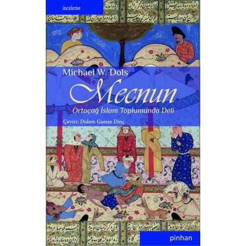 Mecnun: Ortaçağ İslam Toplumunda Deli